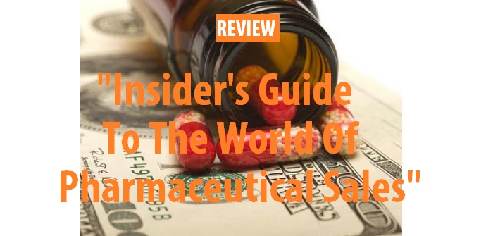Review of Insider's Guide to The World Of Pharmaceutical Sales