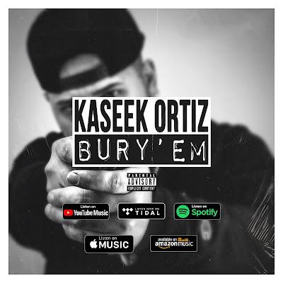 Kaseek Ortiz - Bury 'Em