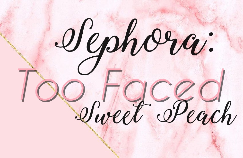 Sephora: Too Faced Sweet Peach Palette