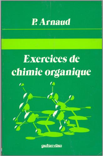 Livre : Exercices de chimie organique - Paul Arnaud PDF