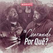 Tá Chorando Por Quê? – César Menotti e Fabiano