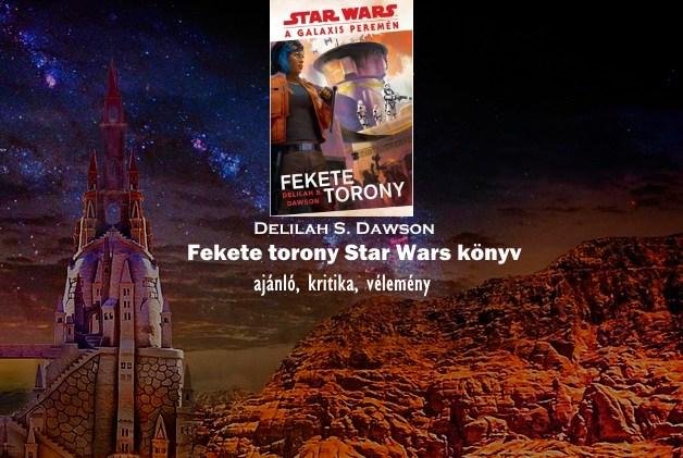 Fekete torony Star Wars könyv ajánló, kritika, vélemény