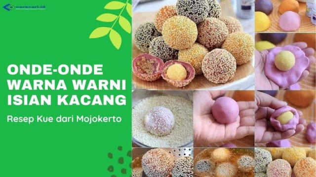 Resep Kue Onde-onde Warna Warni Isian Kacang Mojokerto