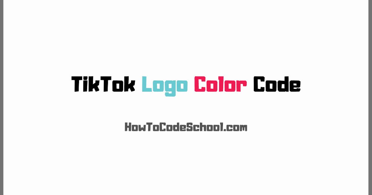 Tiktok Logo Color Code Hex Code Rgb Code Cmyk Code