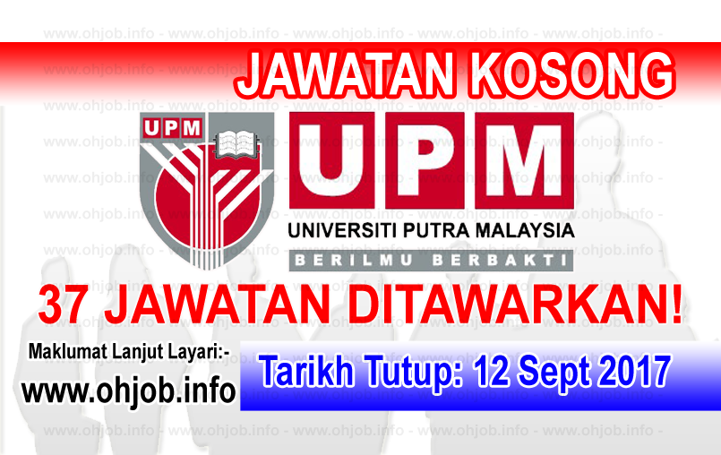 Jawatan Kerja Kosong UPM - Universiti Putra Malaysia logo www.ohjob.info september 2017