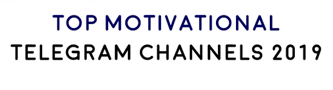 Top Motivational Telegram Channels 2019
