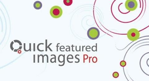 Quick Featured Images Pro v9.2.2 – WordPress Plugin