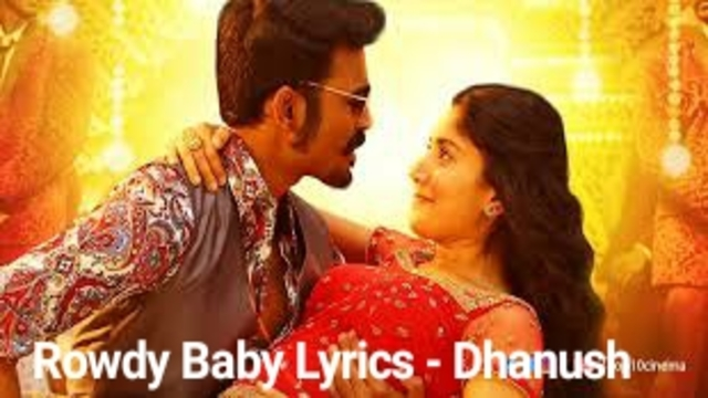 Rowdy Baby song Lyrics - Dhanush