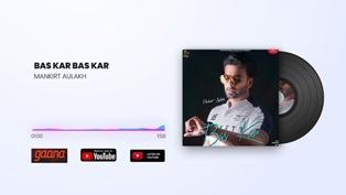 Bas Kar Bas Kar Lyrics - Mankirt Aulakh