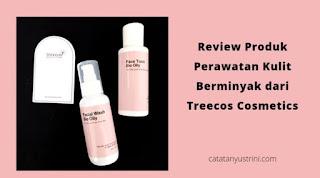 Review Treecos Cosmetics