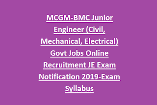MCGM-BMC Junior Engineer (Civil Mechanical Electrical) Govt Jobs Online Recruitment JE Exam Notification 2019-Exam Syllabus