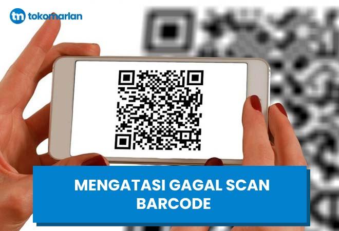 Cara Mengatasi HP Tidak Bisa Scan Barcode QR, Gagal Mendeteksi Kode QR