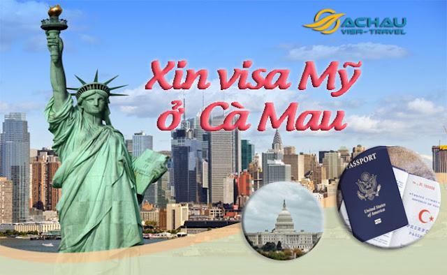 Xin visa Mỹ ở Cà Mau như thế nào ?