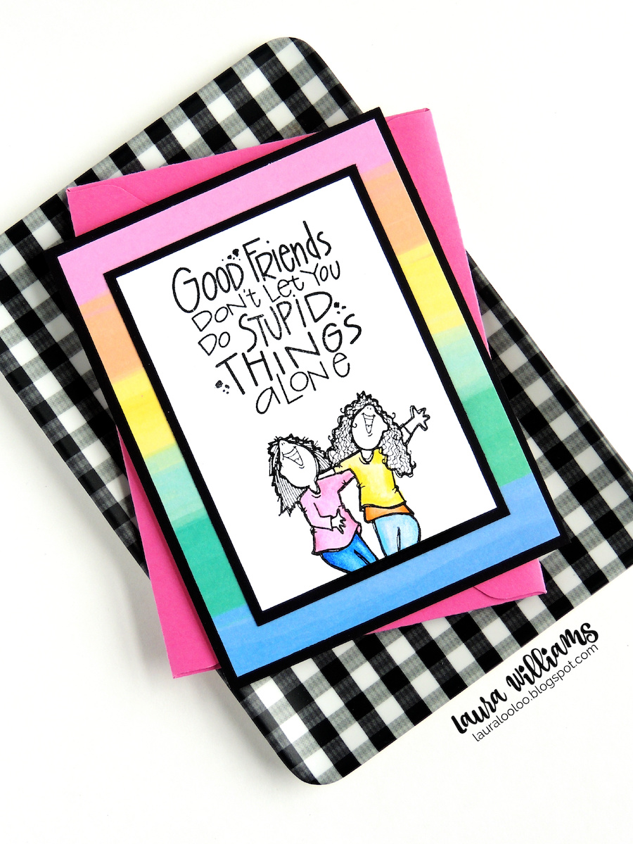 Good friends don't let you do stupid things alone. Check out this cute sentiment stamp for friendship cards and paper crafts. Impression Obsession has a great selection of stamps for best friend cards! Stop by my blog to see more card ideas to give your besties!