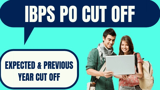 IBPS PO 2020 Cut Off - Check Expected & Previous Year Cut Off  Marks Here :यहाँ  देखें