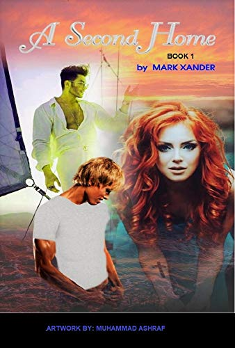 A Second Home: Book 1 by Mark Xander