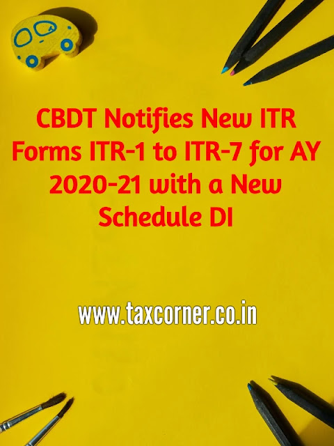 cbdt-notifies-new-itr-forms-itr-1-to-itr-7-for-ay-2020-21-with-a-new-schedule-di