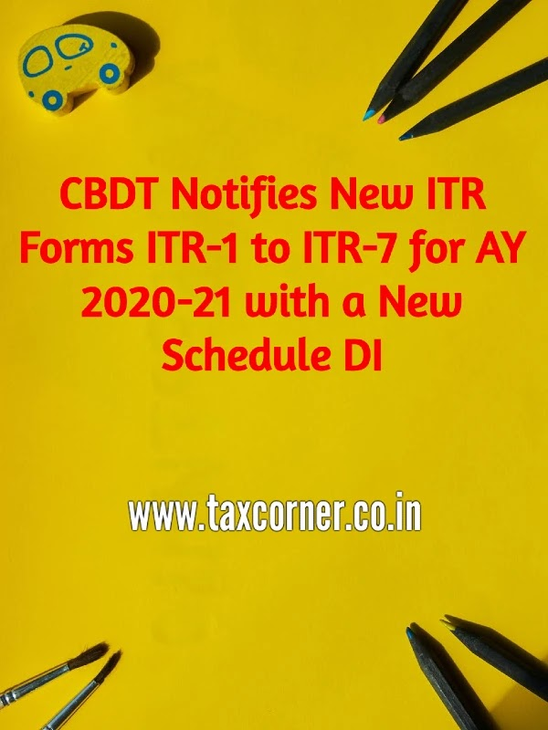 CBDT Notifies New ITR Forms ITR-1 to ITR-7 for AY 2020-21 with a New Schedule DI