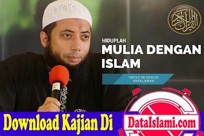 Download Mp3 Ceramah Ustadz Khalid Basalamah Terbaru