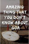Amazing Thing That You Don't Know About Goa