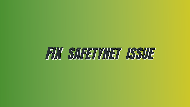 Fix SafetyNet issueFix SafetyNet issue