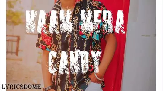 Naam Mera Candy Lyrics - Candy Sheoran