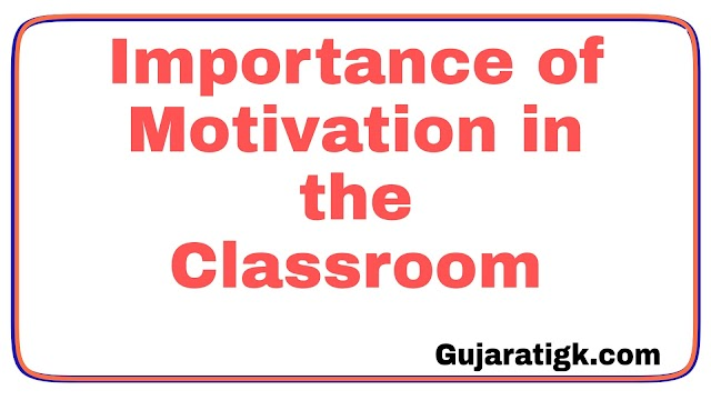 Importance of Motivation in the Classroom