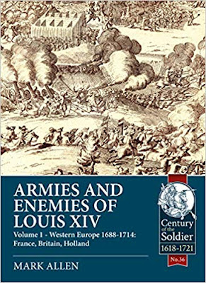 Armies and Enemies of Louis XIV: Volume 1: Western Europe 1688-1714 - France, England, Holland