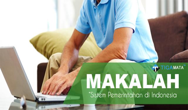 Tugas Makalah Sistem Pemerintahan di Indonesia (Doc dan Pdf)