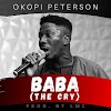 [Music] BABA (The Cry) - Okopi Peterson