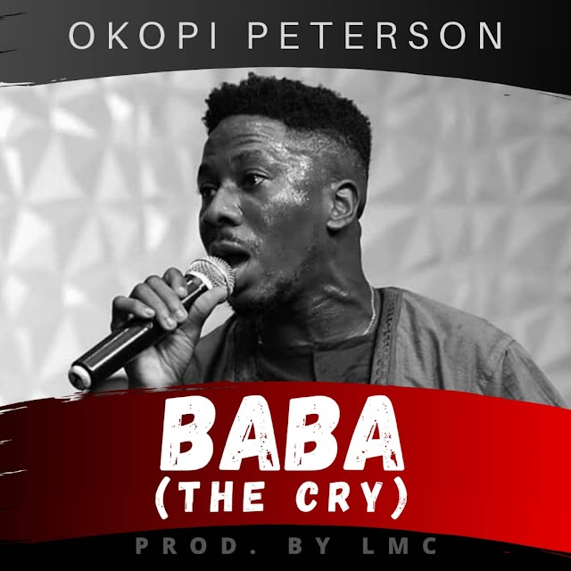 Music: Okopi Peterson - BABA (The Cry )