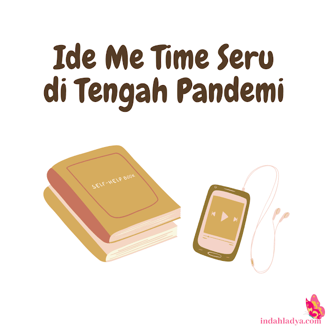 Ide Me Time Seru