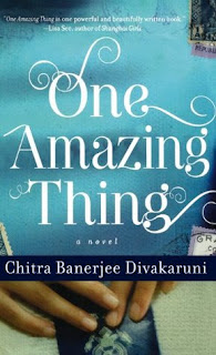 Book Review:  One Amazing Thing by Chitra Banerjee Divakaruni