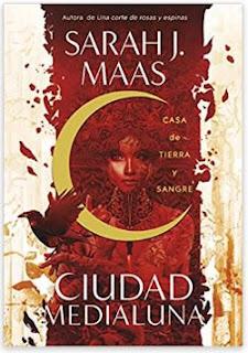«Casa de tierra y sangre (Ciudad Medialuna 1)» de Sarah J. Maas