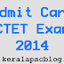 Download CTET Exam 2014 Admit Card