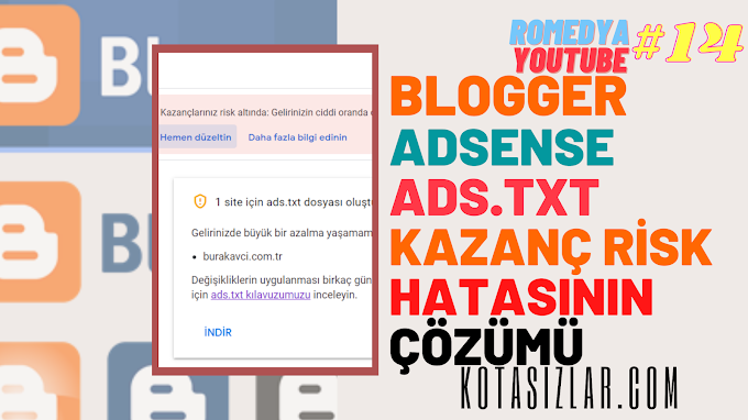 Blogger Kazanç Riski Ads.txt Hatasını Giderme 2021
