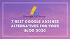 7 Best Google AdSense Alternatives For Your Blog 2020