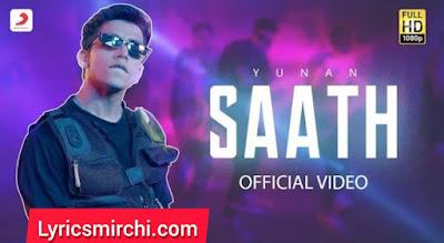 SAATH Song Lyrice    Yunan   Latest Hindi Song 2020