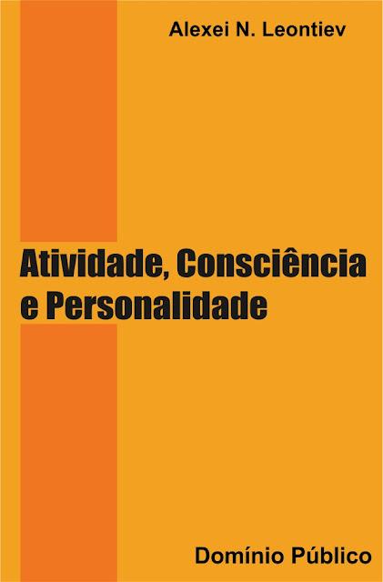Atividade, Consciência e Personalidade - Alexei N. Leontiev