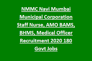 NMMC Navi Mumbai Municipal Corporation Staff Nurse, AMO BAMS, BHMS, Medical Officer Recruitment 2020 180 Govt Jobs