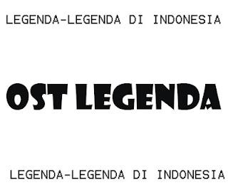 lagu ost legenda cerita rakyat di indonesia