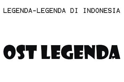 Lagu OST Legenda Terkenal di Indonesia