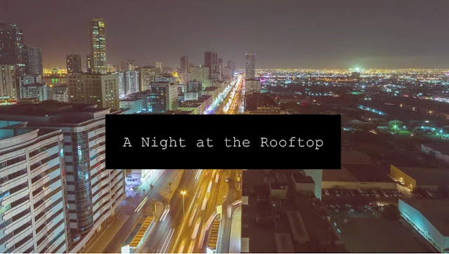 A Night at the Rooftop // a short story