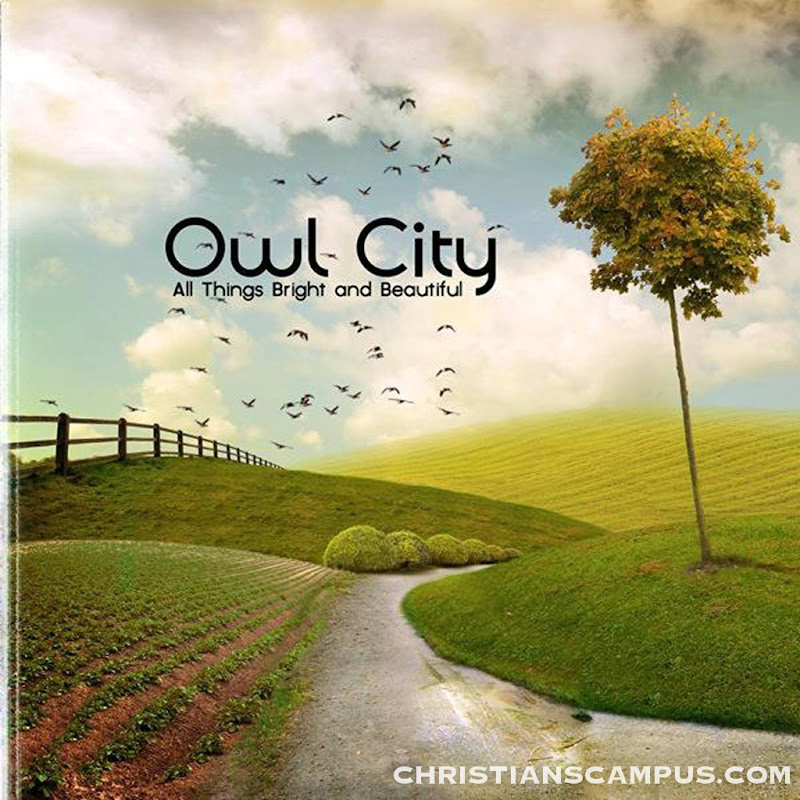 Owl City - All things Bright and Beautiful 2011 English Christian Album Download