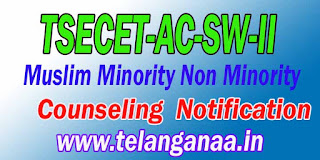 Telangana TSECET-AC-SW-II Muslim Minority Non Minority Counseling Notification