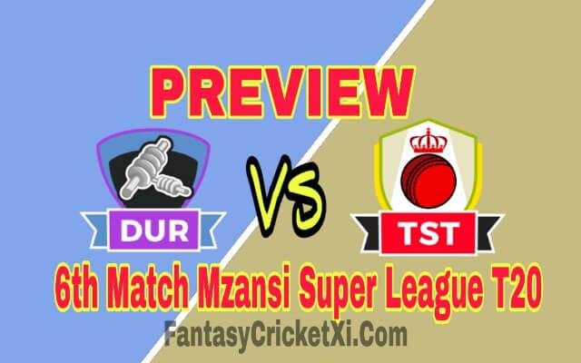 DUR V/s TST 6th T20 Match Dream11 Team Prediction