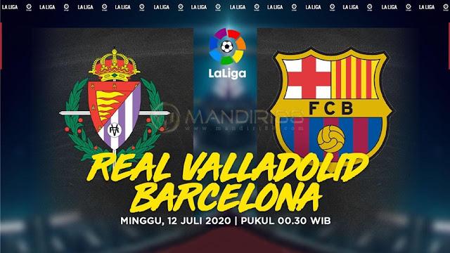 Prediksi Real Valladolid Vs Barcelona, Minggu 12 Juli 2020 Pukul 00.30 WIB