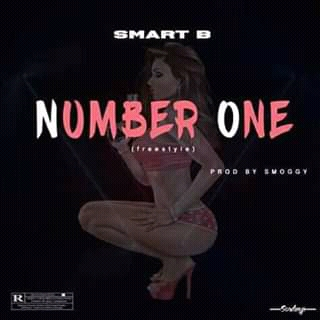 Music: Smart B - Number One [Prod by Smoggy]