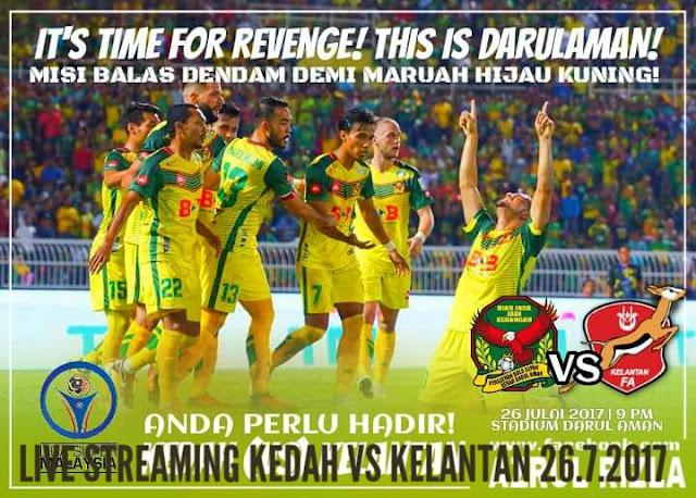 Live Streaming Kedah vs Kelantan 26.7.2017 Liga Super