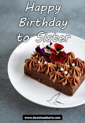 Happy Birthday To Sister With Chocolate Cake